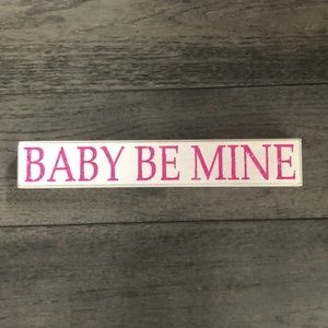 Other - Baby be Mine wooden decor board